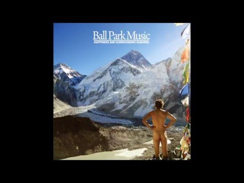 Ball Park Music - Shithaus