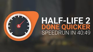 Half-Life 2 Done Quicker - HL2 Speedrun in 40:49 - WR