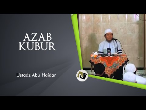 Azab Kubur - Ustadz. Abu Haidar As Sundawy video