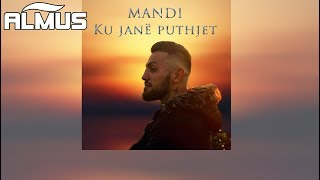 Mandi - Ku jane puthjet (Official Lyrics Video)