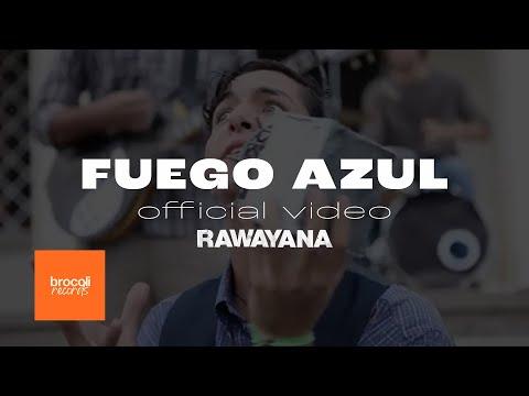 Rawayana - Fuego Azul