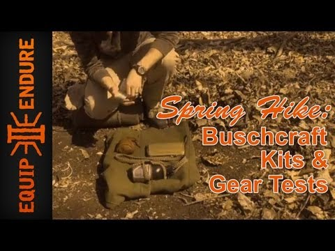 Spring Hike: Bushcraft Kits and Gear Test. by Equip 2 Endure