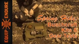 Spring Hike: Bushcraft Kits and Gear Test, by Equip 2 Endure