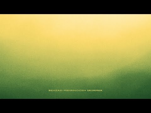 Behzad Mehrnoosh - Skimmer [Full Album]