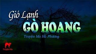 """Truyện Ma Kinh Dị hay """"Gió Lạnh Gò Hoang"""" (Hà Phương)"""