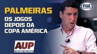 SEQUÊNCIA DIFÍCIL NO BRASILEIRO? PVC diz os jogos que o Palmeiras vai ter depois da Copa América