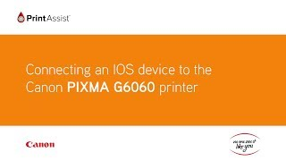 How to connect the Canon PIXMA G6060 MegaTank to your IOS device