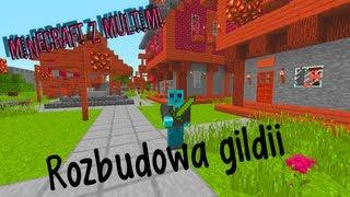Minecraft z Multim #10 - Rozbudowa gildii