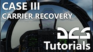 DCS World - CASE III Recovery Tutorial