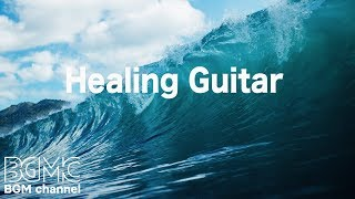Healing Guitar - Easy Listening Light Music - Relaxing Ambient Elevator Music