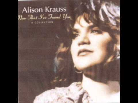 Alison Krauss ~ Teardrops Will Kiss The Morning Dew