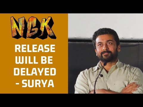 "NGK will be Delayed Says ""Surya""