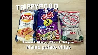 Good Buy, Mr. Chips: Chips From Maine - Trippy Food Episode 198