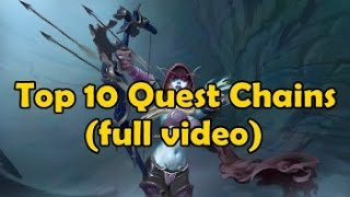 Top 10 Quest Chains in WoW - (Full Video)