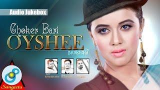 Oyshee - Chokher Bari   Delowar Arjuda Sharaf   Bangla Audio Album 2017