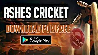 ASHES CRICKET DOWNLOAD OFFICIALLY FOR ANDROID !! BAAP OF ALL CRICKET GAMES 10.07 MB