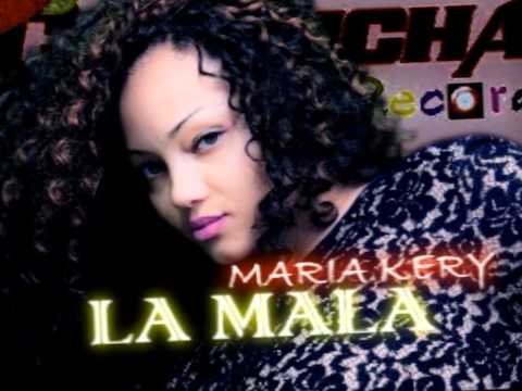 Maria Kery - La Mala