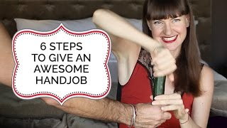 6 Outrageously Awesome Hand Job Tips