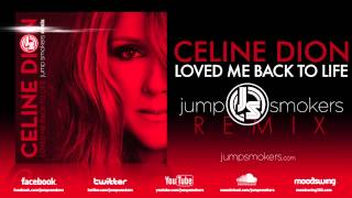 """Celine Dion """"Loved Me Back To Life"""" - Jump Smokers Remix"""