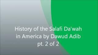 History of the Salafi Da'wah in America by Dawud Adib pt  2 of 2