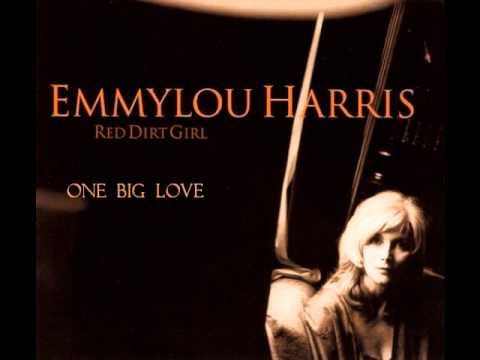 Emmylou Harris - One Big Love