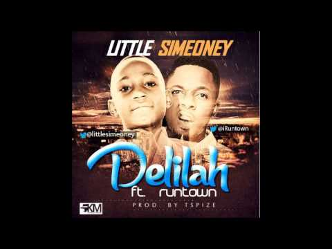 Little Simeoney -- Delilah ft Runtown (Prod by TSpize)