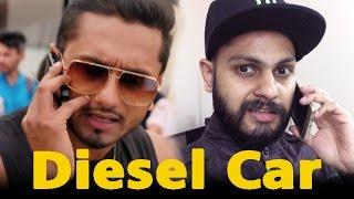 YO YO Honey Singh ki Diesel Car | Funny Videos | 2017 | Sonu 4m Delhi