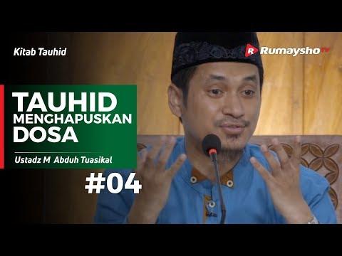 Kitab Tauhid (04) : Tauhid Menghapus  Dosa - Ustadz M Abduh Tuasikal