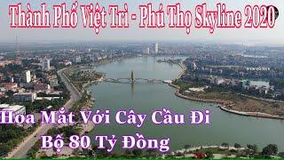 Thành Phố Việt Trì - Phú Thọ Skyline 2020