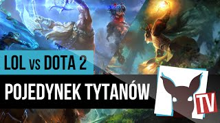 League of Legends vs DOTA 2 - POJEDYNEK TYTANÓW