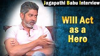 will-act-as-a-hero-jagapathi-babu-ntv