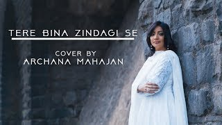 download lagu Tere Bina Zindagi Se Koi  Archana Mahajan  gratis