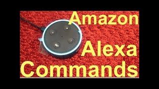 Amazon Echo Dot Alexa Commands