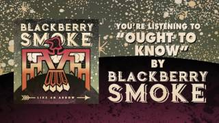 Blackberry Smoke Ought To Know