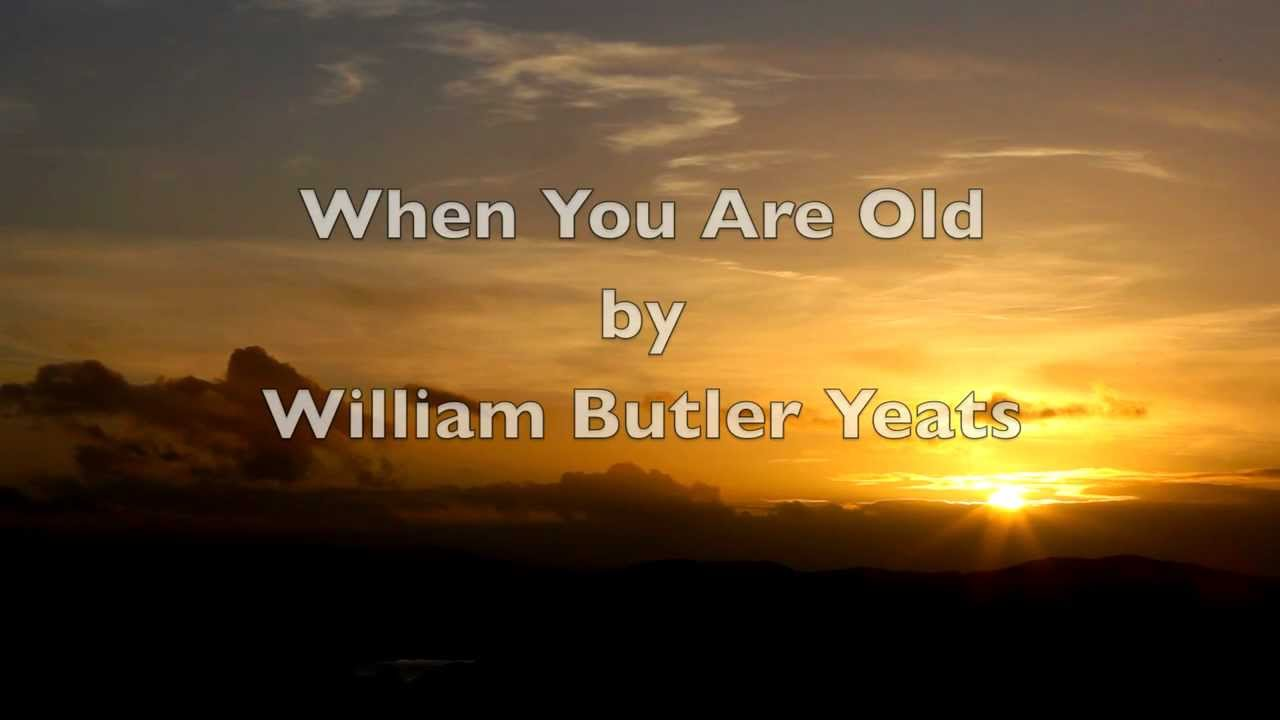 """When You Are Old""-WB Yeats-Irish Poetry-Poems about life and Love-Spiritual-Sad-Beautiful ..."