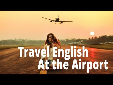 Travel English | English For Travel And Tourism - At the Airport