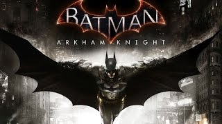 Batman  Arkham Knight треллер