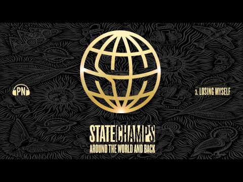State Champs - Losing Myself