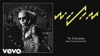 Wisin ft. Franco De Vita - Te Extrano