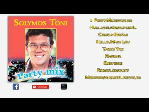 Solymos Tóni - Party Mix (teljes Album)