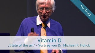 "Vitamin D - ""State of the art"" Vortrag von Dr. Michael F. Holick (Vortragssprache Deutsch)"