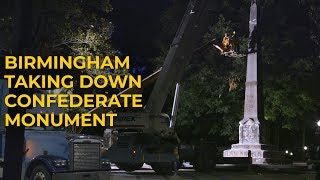 Birmingham taking down Confederate monument