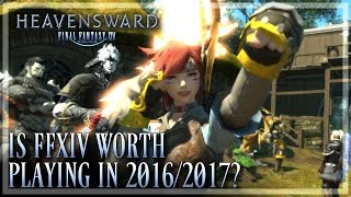 FFXIV: Is It Worth Playing in 2016/2017? (Final Fantasy XIV | 1080p | PC)