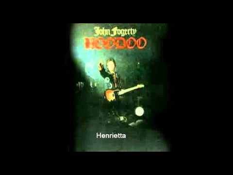 John Fogerty - Henrietta