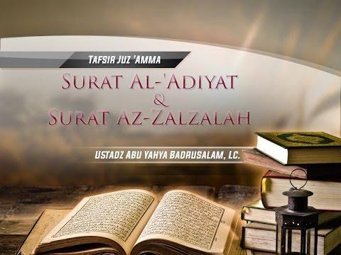 Tafsir Surat Al-'Adiyat Dan Surat Az-Zalzalah (Ustadz Abu Yahya Badrusalam, Lc.)