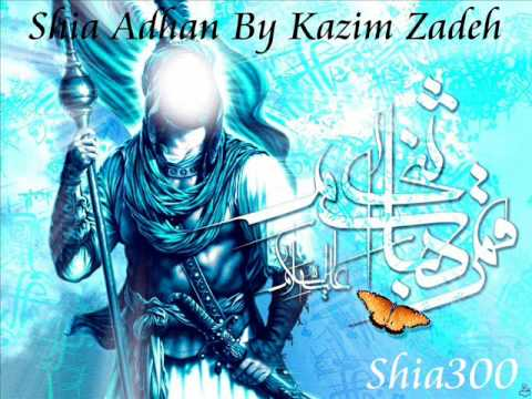 Shia Adhan Azan By Kazim Zadeh video