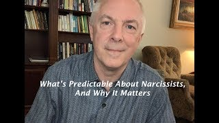 What's Predictable About Narcissists, And Why It Matters