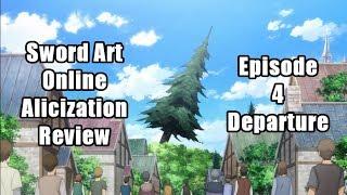 Sword Art Online Alicization REVIEW - Episode 4 Departure