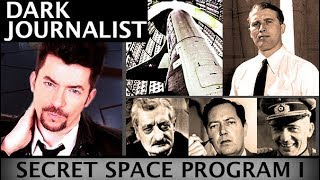 DARK JOURNALIST & JOSEPH FARRELL: SECRET SPACE PROGRAM - NASA NAZIS & JFK