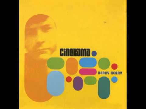 Cinerama - Kerry Kerry